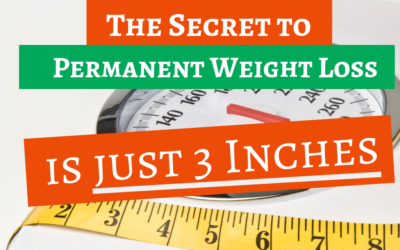 The Secret to Permanent Weight Loss is Just 3 Inches