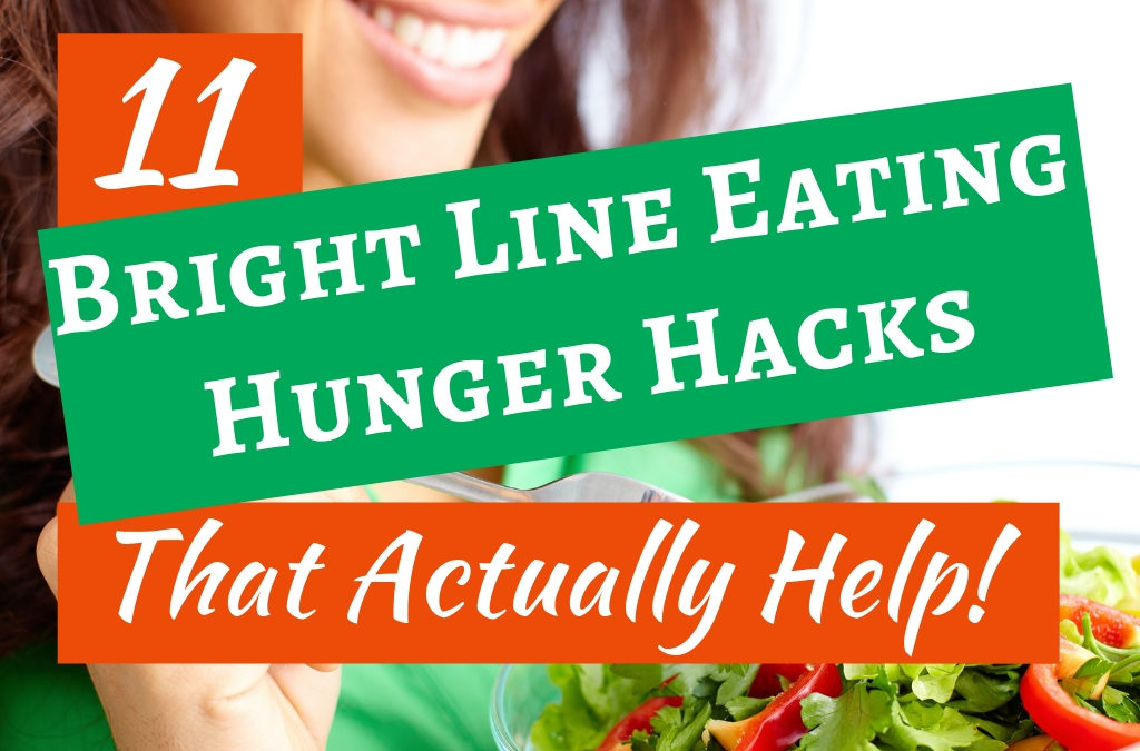 11 Bright Line Eating Hunger Hacks That Actually Help