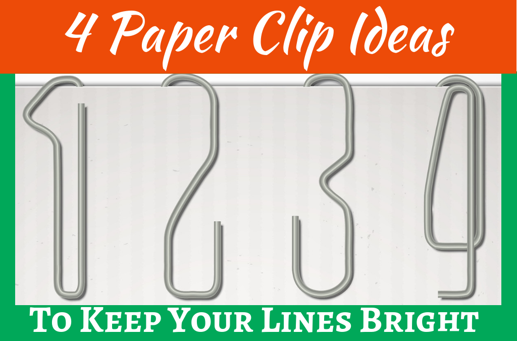 4 Fun Ideas for Using the Paper Clip Strategy to Keep Your Lines Bright