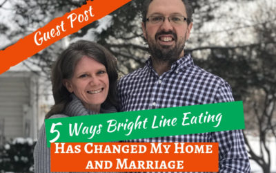 5 Ways Bright Line Eating has Changed My Home and Marriage