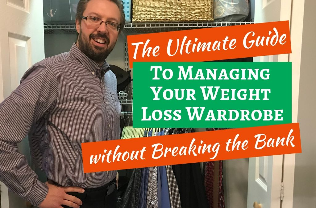 The Ultimate Guide to Managing Your Weight Loss Wardrobe without Breaking the Bank