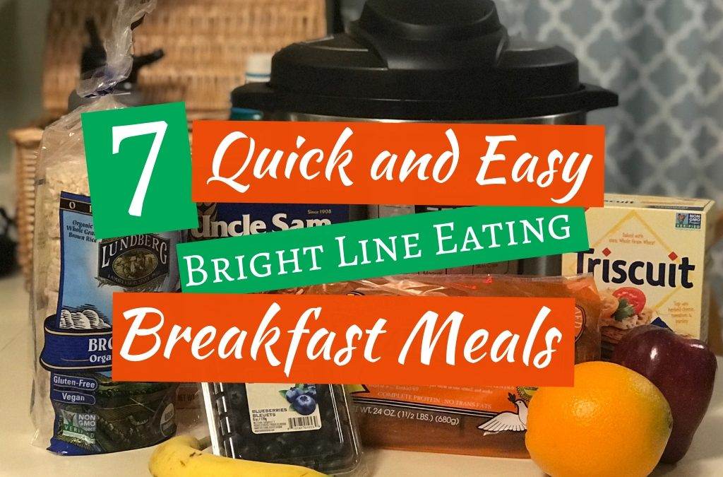 7 Quick and Easy Bright Line Eating Breakfast Meals