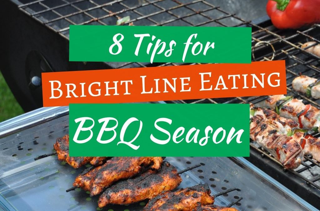8 Tips for Bright Line Eating® BBQ Season