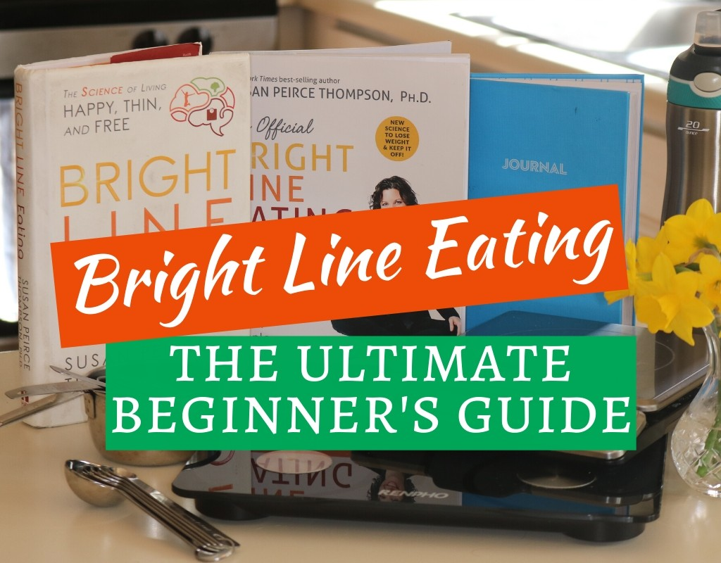 Bright Line Eating: The Ultimate Beginner's Guide