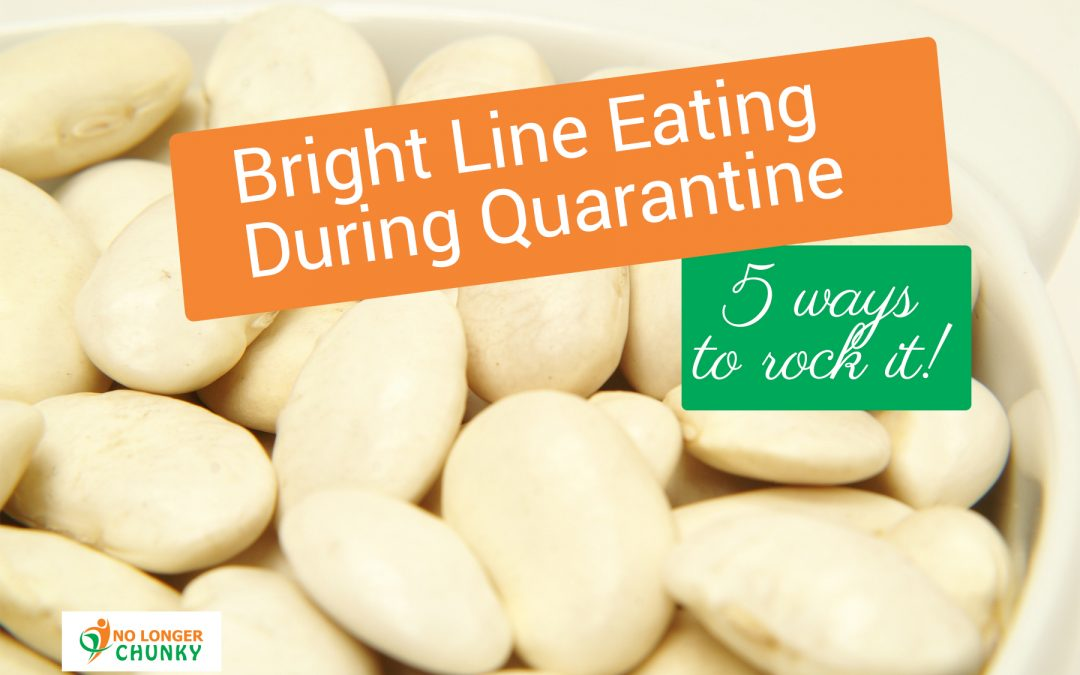 bright line eating during quarantine using bulk shopping and meal plannning